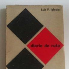 Libros de segunda mano: DIARIO DE RUTA. LOS TRABAJOS Y LOS DÍAS DE UN MAESTRO RURAL. IGLESIAS, LUIS F.. Lote 170863350