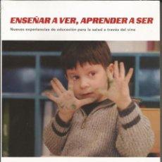 Libros de segunda mano: GOBIERNO DE ARAGÓN - ENSEÑAR A VER, APRENDER A SER PROGRAMA CINE Y SALUD. VER AUTORES EN PORTADA.. Lote 170972178