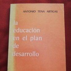 Libros de segunda mano: LA EDUCACIÓN EN EL PLAN DE DESARROLLO (ANTONIO TENA ARTIGAS) EDITORIAL GREDOS. Lote 171176427