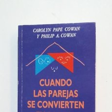 Libros de segunda mano: CUANDO LAS PAREJAS SE CONVIERTEN EN PADRES. - CAROLYN PAPE COWAN Y PHILIP A. COWAN. TDK394. Lote 171413520