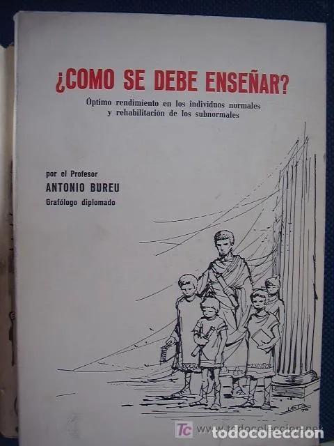 ¿CÓMO SE DEBE ENSEÑAR? ANTONIO BUREU. 1975 (Libros de Segunda Mano - Ciencias, Manuales y Oficios - Pedagogía)