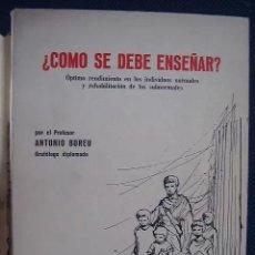 Libros de segunda mano: ¿CÓMO SE DEBE ENSEÑAR? ANTONIO BUREU. 1975. Lote 171439140