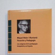 Libros de segunda mano: LOS ORÍGENES DE LA PEDAGOGÍA TERAPÉUTICA EN ESPAÑA. - MIQUEL MELER I MUNTANÉ. TDK393. Lote 171476454