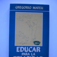 Libros de segunda mano: EDUCAR PARA LA FELICIDAD. Lote 171529003
