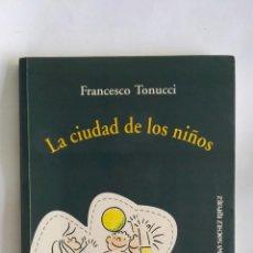 Libros de segunda mano: LA CIUDAD DE LOS NIÑOS TONUCCI. Lote 171644527