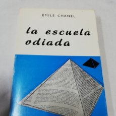 Libros de segunda mano: EMILE CHANEL - LA ESCUELA ODIADA - DESCLÉE DE BROUWER 1976. Lote 171725417