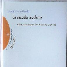 Libros de segunda mano: FRANCISCO FERRER GUARDIA - LA ESCUELA MODERNA. Lote 167040384