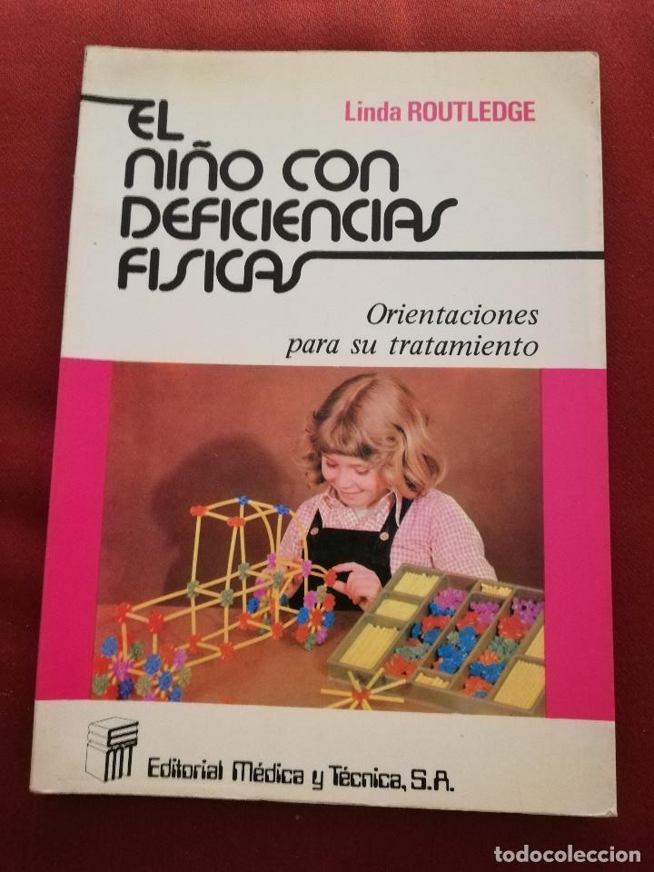 EL NIÑO CON DEFICIENCIAS FÍSICAS (LINDA ROUTLEDGE) (Libros de Segunda Mano - Ciencias, Manuales y Oficios - Pedagogía)