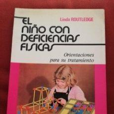 Libros de segunda mano: EL NIÑO CON DEFICIENCIAS FÍSICAS (LINDA ROUTLEDGE). Lote 171978535