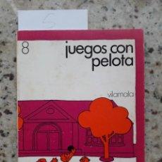 Libros de segunda mano: JUEGOS CON PELOTA. FERMIN CEBOLLA LOPEZ. ED. VILAMALA 1981. Lote 172003049