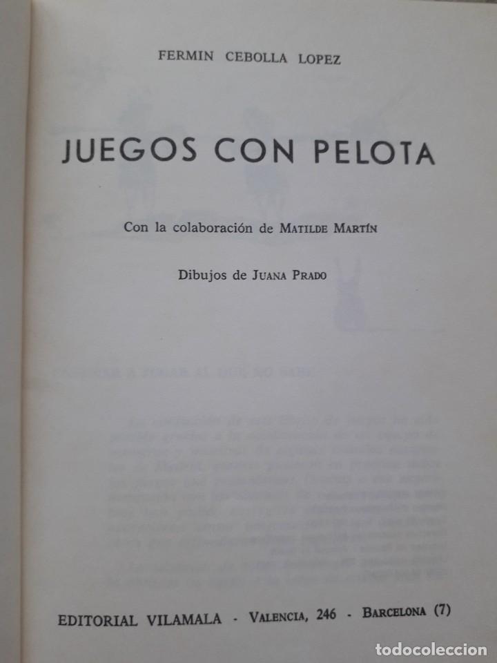 Libros de segunda mano: JUEGOS CON PELOTA. FERMIN CEBOLLA LOPEZ. ED. VILAMALA 1981 - Foto 2 - 172003049