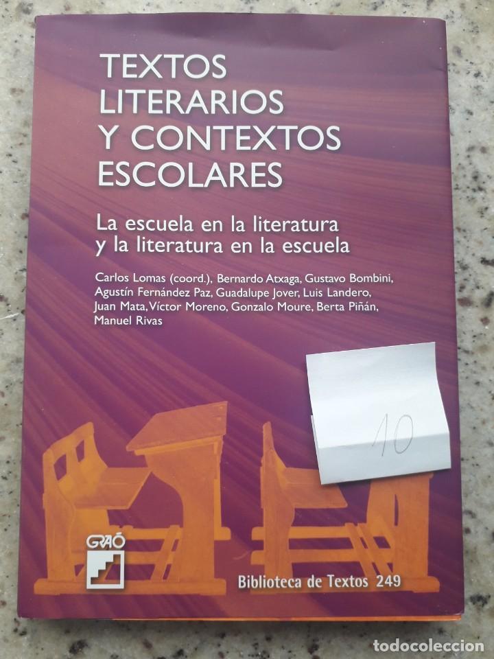 TEXTOS LITERARIOS Y CONTEXTOS ESCOLARES. LA ESCUELA EN LA LITERATURA. BIBLIOTECA DE TEXTOS GRAO,2008 (Libros de Segunda Mano - Ciencias, Manuales y Oficios - Pedagogía)