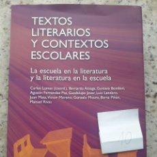 Libros de segunda mano: TEXTOS LITERARIOS Y CONTEXTOS ESCOLARES. LA ESCUELA EN LA LITERATURA. BIBLIOTECA DE TEXTOS GRAO,2008. Lote 172016050
