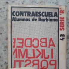 Libros de segunda mano: CONTRAESCUELA. ALUNMOS DE BARBIANA. EDITORIAL ZERO. BILBAO, 1976. Lote 172017137