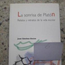 Libros de segunda mano: LA SONRISA DE PLATON, RELATOS Y RETRATOS DE LA VIDA ESCOLAR. JUAN SANCHEZ-ENCISO. ED. GRAO, 2008. Lote 172069533