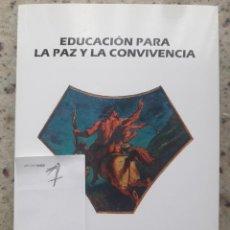 Libros de segunda mano: EDUCACION PARA LA PAZ Y LA CONVIVENCIA. FRANCISCO NAVARRO CRESPO. EDITA CIUDADANIA Y LIBERTAD, 2008. Lote 172069705