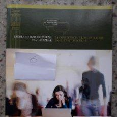 Libros de segunda mano: LA CONVIVENCIA Y LOS CONFLICTOS EN EL AMBITO ESCOLAR. FORO ORGANIZADO POR EL ARARTEKO, 2008. Lote 172073817