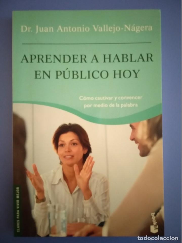 APRENDER A HABLAR EN PUBLICO HOY DR JUAN ANTONIO VALLEJO NAJERA EDITORIAL PLANETA 1ª EDICION 2006 (Libros de Segunda Mano - Ciencias, Manuales y Oficios - Pedagogía)
