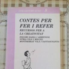 Libros de segunda mano: CONTES PER FER I REFER. RECURSOS PER A LA CREATIVITAT - DOLORS BADIA / NÚRIA VILÀ / MONTSERRAT VILÀ . Lote 172706647