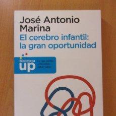 Livres d'occasion: EL CEREBRO INFANTIL: LA GRAN OPORTUNIDAD / JOSÉ ANTONIO MARINA / 2011. ARIEL. Lote 172812990