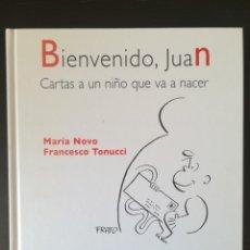 Libros de segunda mano: BIENVENIDO, JUAN. CARTAS A UN NIÑO QUE VA A NACER - MARÍA NOVO, FRANCESCO TONUCCI. Lote 173028838