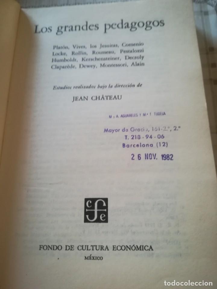 Libros de segunda mano: Los grandes pedagogos. Estudios realizados bajo la dirección de Jean Château - Impreso en México - Foto 3 - 173122755