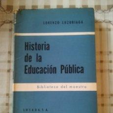 Libros de segunda mano: HISTORIA DE LA EDUCACIÓN PÚBLICA - LORENZO LUZURIAGA - IMPRESO EN ARGENTINA 1964. Lote 173123513