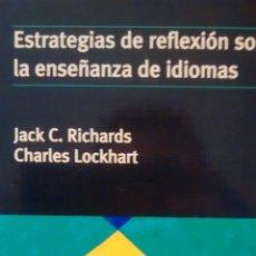 Libros de segunda mano: ESTRATEGIAS DE REFLEXION SOBRE LA ENSEÑANZA DE IDIOMAS DE JACK C. RICHARDS Y C. LOCKHART (CAMBRIDGE). Lote 173291833