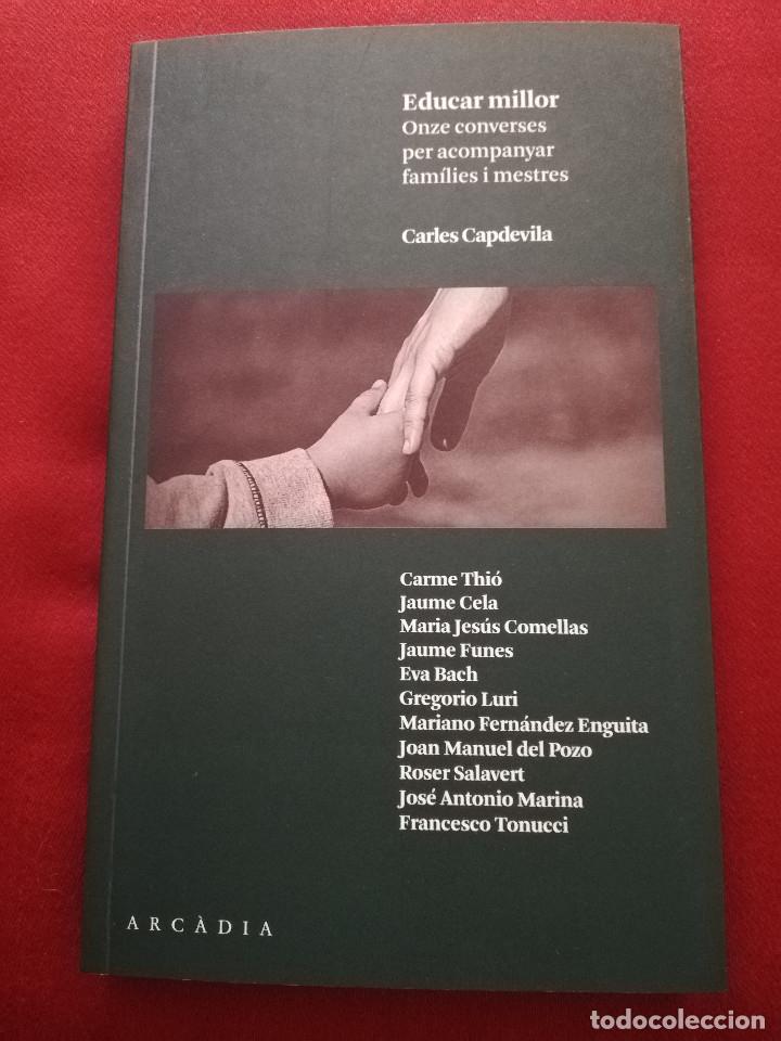 EDUCAR MILLOR. ONZE CONVERSES PER ACOMPANYAR FAMÍLIES I MESTRES (CARLES CAPDEVILA) ARCÀDIA (Libros de Segunda Mano - Ciencias, Manuales y Oficios - Pedagogía)