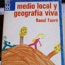Libros de segunda mano: MEDIO LOCAL Y GEOGRAFIA VIVA. - FAURE, RAOUL.. Lote 173751779