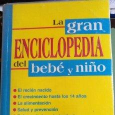 Libros de segunda mano: LA GRAN ENCICLOPEDIA DEL BEBE Y NIÑO. - VENTURELLI/CASO/MARENGONI, LEO/GIANNI/BIANCAMARIA.. Lote 173754054