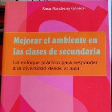 Livres d'occasion: MEJORAR EL AMBIENTE EN LAS CLASES DE SECUNDARIA. UN ENFOQUE PRACTCO PARA RESPONDER A LA DIVERSIDAD D. Lote 173725997
