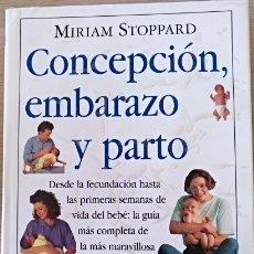 Libros de segunda mano: CONCEPCION, EMBARAZO Y PARTO. - STOPPARD, MIRIAM.. Lote 173768174