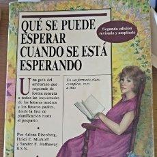 Libros de segunda mano: QUE SE PUEDE ESPERAR CUANDO SE ESTA ESPERANDO. - EISENBERG/MURKOFF/HATHAWAY, ARLENE/HEIDI/SANDEE.. Lote 173769210