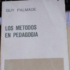 Libros de segunda mano: LOS METODOS EN PEDAGOGIA. - PALMADE, GUY.. Lote 173751789