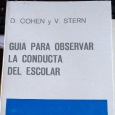 Libros de segunda mano: GUIA PARA OBSERVAR LA CONDUCTA DEL ESCOLAR. - COHEN/STERN, D./V.. Lote 173751799