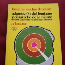 Libros de segunda mano: ADQUISICIÓN DEL LENGUAJE Y DESARROLLO DE LA MENTE (HERMINIA SINCLAIR DE ZWART) OIKOS-TAU. Lote 174078429