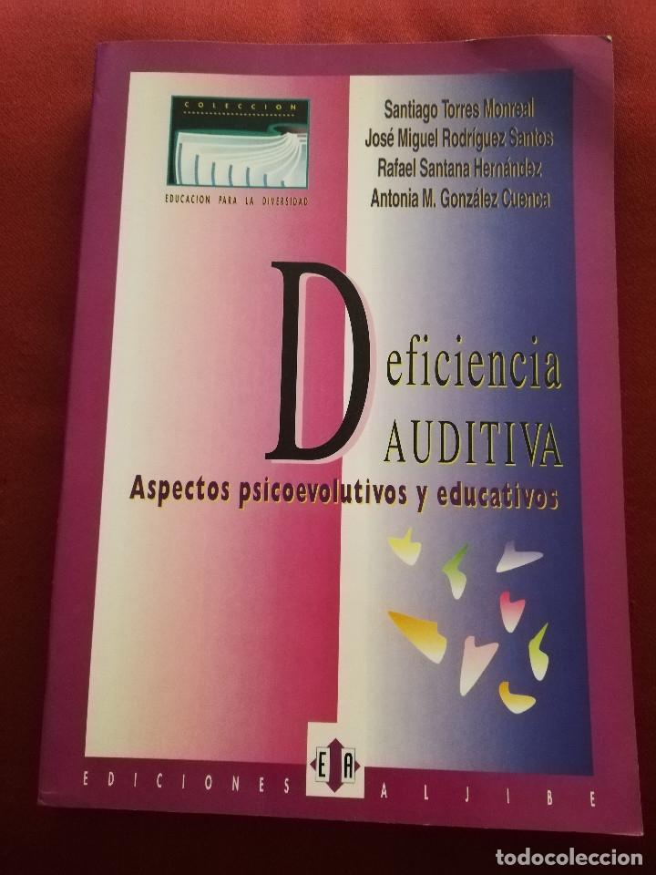 DEFICIENCIA AUDITIVA. ASPECTOS PSICOEVOLUTIVOS Y EDUCATIVOS (VV. AA.) EDICIONES ALJIBE (Libros de Segunda Mano - Ciencias, Manuales y Oficios - Pedagogía)
