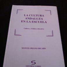 Libros de segunda mano: LA CULTURA ANDALUZA EN LA ESCUELA. CULTURA Y POLÍTICA EDUCATIVA. MANUEL HIJANO DEL RÍO. Lote 174161957