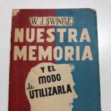Libros de segunda mano: W. J. SWINGLE. NUESTRA MEMORIA Y EL MODO DE UTILIZARLA. 1962. Lote 174172324