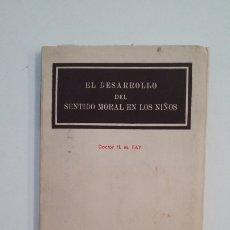 Libros de segunda mano: EL DESARROLLO DEL SENTIDO MORAL EN LOS NIÑOS. DOCTOR H. M. FAY. STUDIUM. TDK402. Lote 174182959