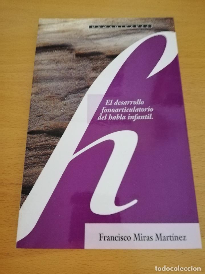 EL DESARROLLO FONOARTICULATORIO DEL HABLA INFANTIL (FRANCISCO MIRAS MARTÍNEZ) (Libros de Segunda Mano - Ciencias, Manuales y Oficios - Pedagogía)