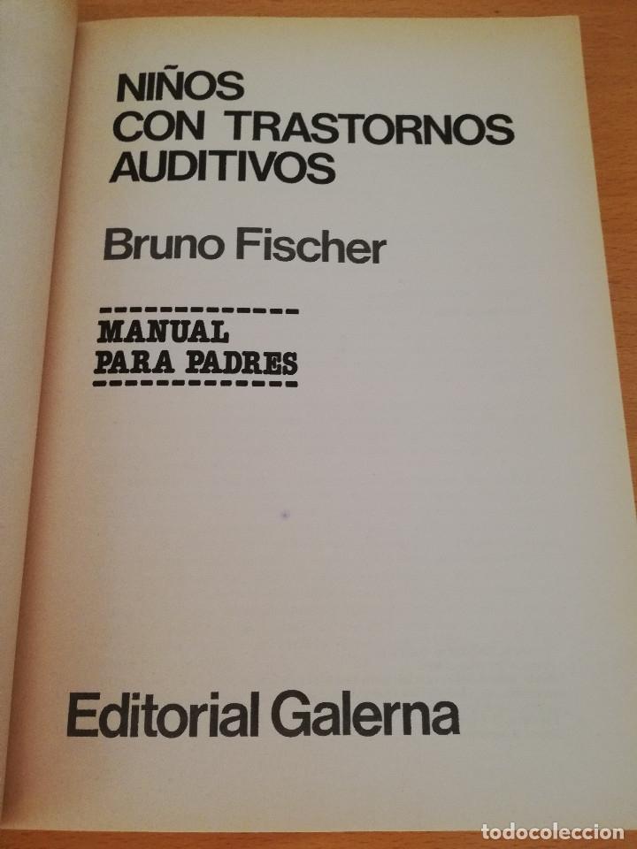 Libros de segunda mano: NIÑOS CON TRASTORNOS AUDITIVOS. MANUAL PARA PADRES (BRUNO FISCHER) EDITORIAL GALERNA - Foto 2 - 174239145