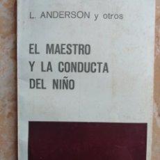 Libros de segunda mano: EL MAESTRO Y LA CONDUCTA DEL NIÑO. L. ANDERSON. 1965.. Lote 174416605