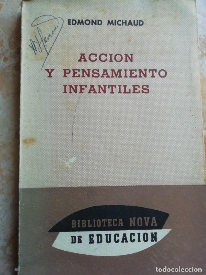 ACCIÓN Y PENSAMIENTO INFANTILES. EDMOND MICHAUD. 1959. (Libros de Segunda Mano - Ciencias, Manuales y Oficios - Pedagogía)