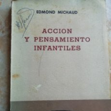 Libros de segunda mano: ACCIÓN Y PENSAMIENTO INFANTILES. EDMOND MICHAUD. 1959.. Lote 174416835