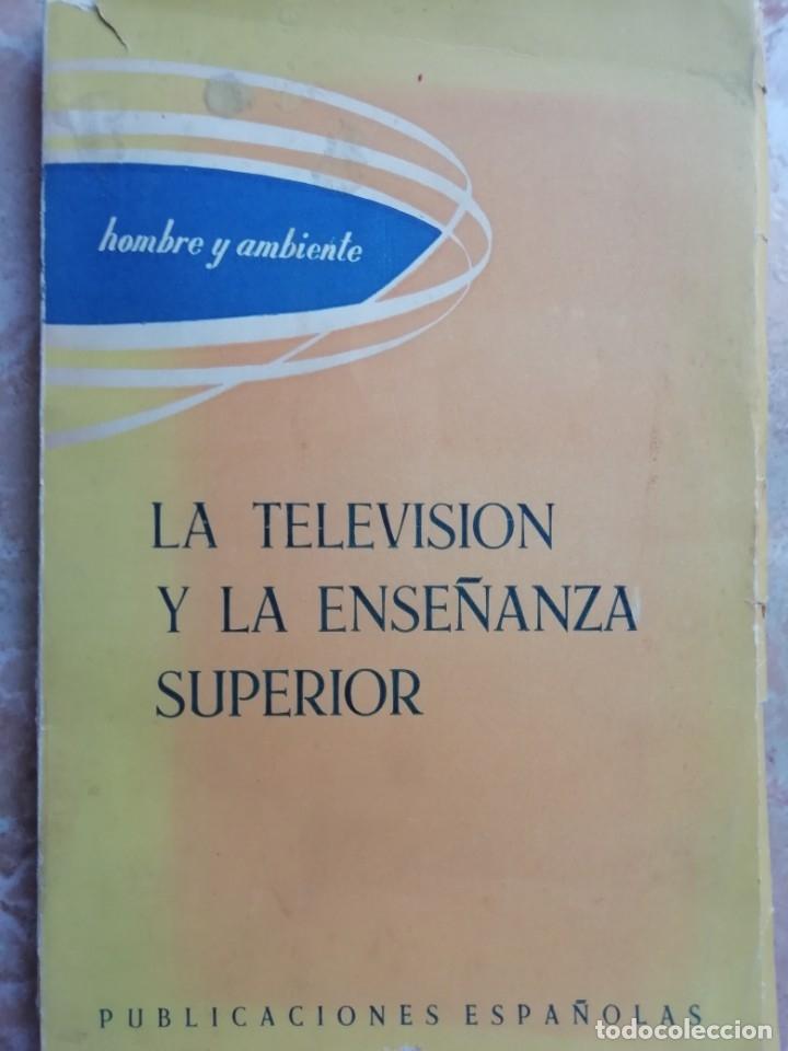 LA TELEVISIÓN Y LA ENSEÑANZA SUPERIOR. 1962. (Libros de Segunda Mano - Ciencias, Manuales y Oficios - Pedagogía)