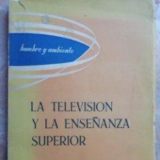 Libros de segunda mano: LA TELEVISIÓN Y LA ENSEÑANZA SUPERIOR. 1962.. Lote 174417084