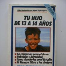 Libros de segunda mano: TU HIJO DE 13 A 14 AÑOS. Lote 174556230