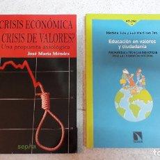 Libros de segunda mano: CRISIS ECONÓMICA O DE VALORES +EDUCACIÓN EN VALORES Y CIUDADANÍA. Lote 174603084
